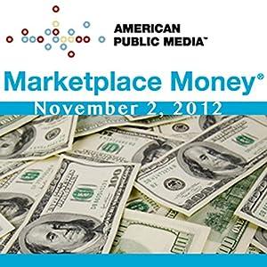 Marketplace Money, November 02, 2012