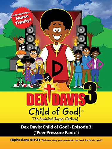 Dex Davis: Child of God!