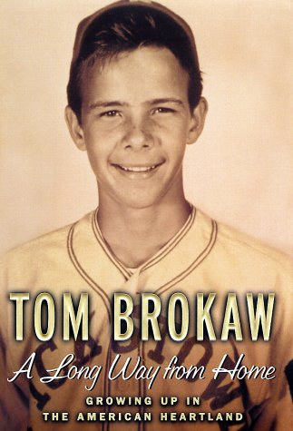 A Long Way from Home: Growing Up in the American Heartland, TOM BROKAW