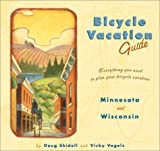 Bicycle Vacation Guide, Minnesota and Wisconsin: Minnesota, Wisconsin