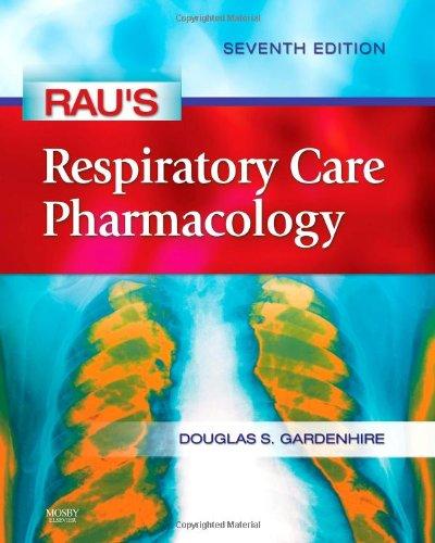 Rau's Respiratory Care Pharmacology, 7e (Gardenhire,...