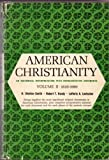img - for American Christianity: An Historical Interpretation with Representative Documents (Volume II: 1820-1960) book / textbook / text book