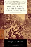 Maggie, a Girl of the Streets and Other New York Writings (Modern Library Classics)