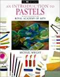 An Introduction to Pastels (DK Art School) (0613080815) by Wright, Michael