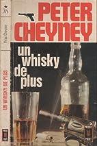 Un whisky de plus by Peter Cheyney