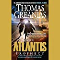 The Atlantis Prophecy (       UNABRIDGED) by Thomas Greanias Narrated by Scott Brick