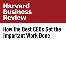 How the Best CEOs Get the Important Work Done Other by James Allen Narrated by Fleet Cooper