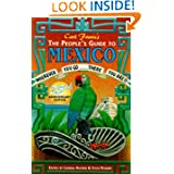 The People's Guide to Mexico: Wherever You Go...There You Are!! (People's Guide to Mexico, 11th ed)