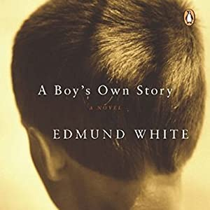A Boy's Own Story: A Novel | [Edmund White]