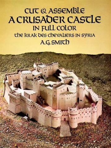 Cut & Assemble a Crusader Castle in Full Color: The Krak Des Chevaliers in Syria (Models & Toys) PDF