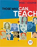 Those Who Can, Teach, 10th Edition (0618307044) by Kevin Ryan