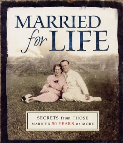 Married for Life : Secrets from Those Married for 50 Years or More, BILL MORELAN