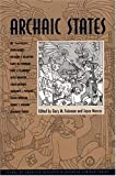 Archaic States (School of American Research Advanced Seminar Series) (0933452985) by Gary M. Feinman