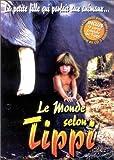 echange, troc Le Monde selon Tippi - La petite fille qui parlait aux animaux...