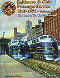 Baltimore & Ohio Passenger Service: Route of the Capitol Limited (Baltimore & Ohio Passenger Service, 1945-1971 , Vol 2)