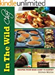 In The Wild Chef: Recipes from Base C...