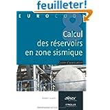 Le calcul des réservoirs en zone sismique : Guide d'application