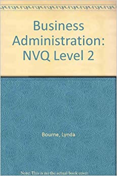bussiness and administration nvq level 2 4 level 3 nvq certificate/diploma in business and administration (4428-03/93) unit 228 support the management and development of an information system 95.