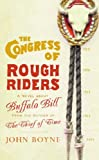 The Congress of Rough Riders (0297646559) by Boyne, John