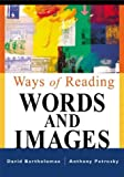 Ways of Reading Words and Images (031240381X) by Bartholomae, David