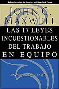 Spanish - 17 Indisputable Laws Of Teamwork (Revised): Maxwell John