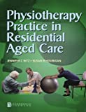 Jennifer C. Nitz Physiotherapy Practice in Residential Aged Care, 1e