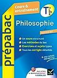 Philosophie Tle L, ES, S - Prépabac Cours & entraînement: Cours, méthodes et exercices - Terminale séries générales