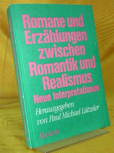 Romane und Erzählungen zwischen Romantik und Realismus. Neue Interpretationen