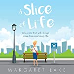 A Slice of Life | Margaret Lake
