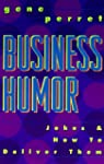 Business Humor: Jokes & How To Delive...
