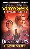 Cloak and Dagger (Star Trek Voyager (Paperback Numbered))