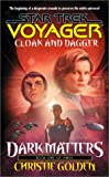 Cloak and Dagger (Star Trek Voyager, No 19, Dark Matters Book One of Three) (0671035827) by Golden, Christie
