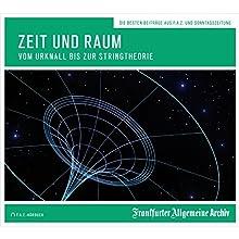 Zeit und Raum: Vom Urknall bis zur Stringtheorie Hörbuch von Hans Peter Trötscher Gesprochen von: Christian Geisler, Markus Kästle