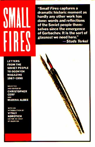 Small Fires: Letters from the Soviet People to Ogonyok Magazine, 1987-1990, Christopher Cerf