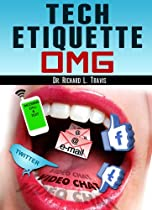 Tech Etiquette: OMG (Dr T's Living Well Series) By Dr. Richard L. Travis