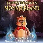 Teddy Bears in Monsterland: An Urban Fantasy Novel: Teddy Defenders, Book 1 | Justin Sloan