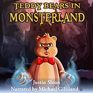 Teddy Bears in Monsterland: An Urban Fantasy Novel: Teddy Defenders, Book 1 | [Justin Sloan]