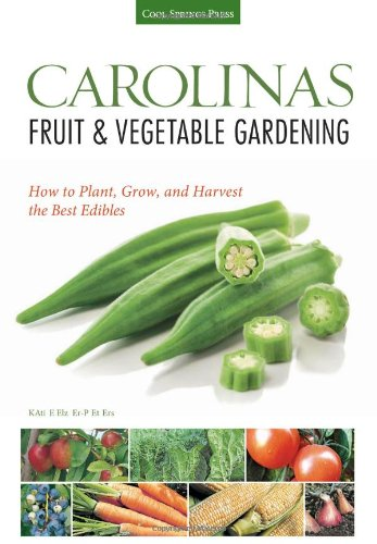Carolinas Fruit & Vegetable Gardening: How To Plant, Grow, And Harvest The Best Edibles (Fruit & Vegetable Gardening Guides) front-153173