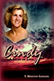 Cindy: A Story of Love (1420877186) by T. Winston Gouldin
