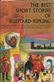 The Best Short Stories of Rudyard Kipling