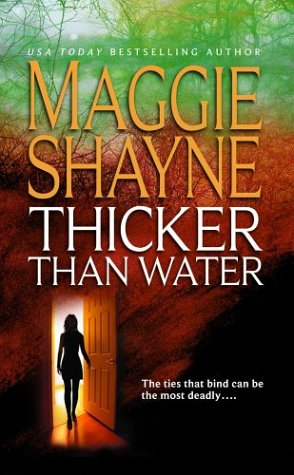 Thicker Than Water, MAGGIE SHAYNE