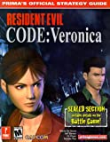 Prima Development Resident Evil: Code Veronica X (Prima's Official Strategy Guide): Code Veronica - Official Strategy Guide