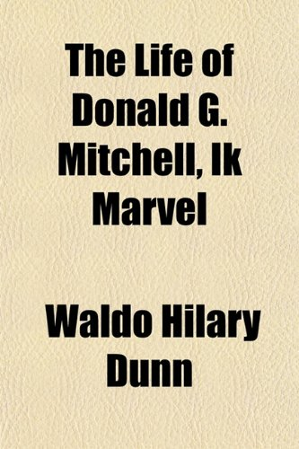 The Life of Donald G. Mitchell, Ik Marvel