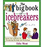 img - for By Edie West The Big Book of Icebreakers: Quick, Fun Activities for Energizing Meetings and Workshops (1st Edition) book / textbook / text book