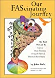 Our FAScinating Journey: Keys to Brain Potential Along the Path of Prenatal Brain Injury