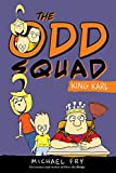 Odd Squad, The: King Karl (An Odd Squad Book)