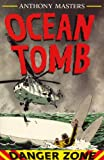 Ocean Tomb (Danger Zone) (0749627972) by Masters, Anthony