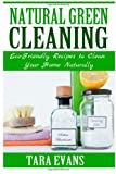 Tara Evans Natural Green Cleaning: Eco-Friendly Recipes to Clean Your Home Naturally