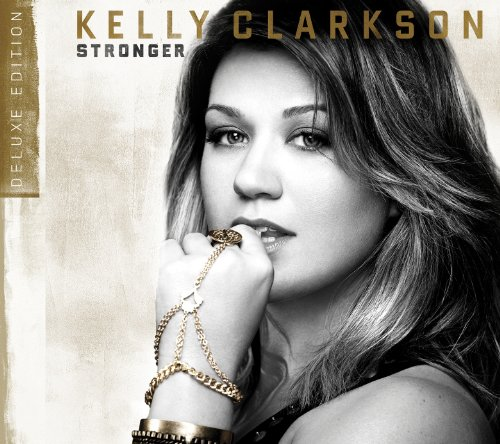 Kelly Clarkson - Stronger (Deluxe Version) - Zortam Music