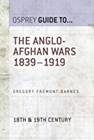 The Anglo-Afghan Wars 1839-1919 (Essential Histories series Book 40) (English Edition)